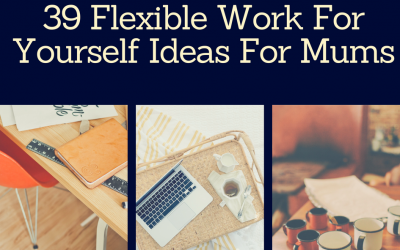 39 Flexible Work For Yourself Ideas for Mums